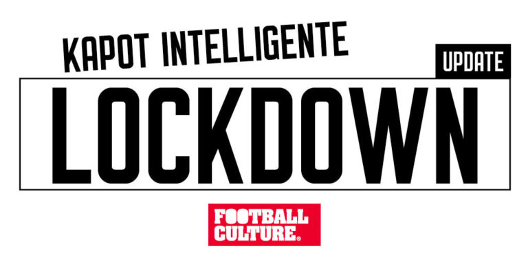 LOCKDOWN FOOTBALLCULTURE